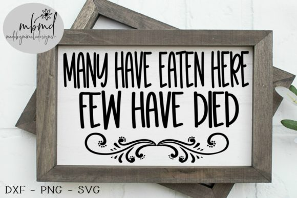 Download Free Many Have Eaten Here Funny Graphic By Madebymiracledesigns for Cricut Explore, Silhouette and other cutting machines.
