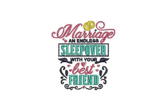 Marriage an Endless Sleepover Wedding Quotes Embroidery Design By Embroidery Designs