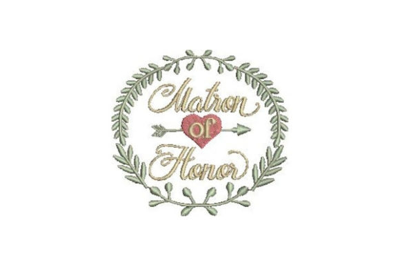 Matron of Honor Wedding Designs Embroidery Design By Embroidery Designs - Image 1