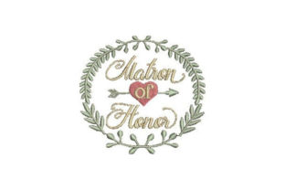 Matron of Honor Wedding Designs Embroidery Design By Embroidery Designs