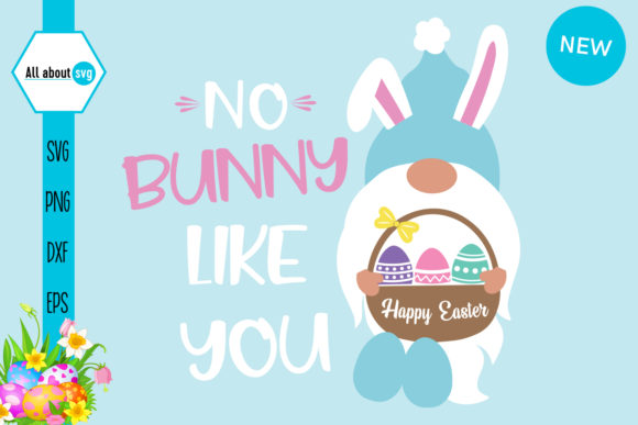 Download Free No Bunny Like You Easter Gnome Graphic By All About Svg Creative Fabrica for Cricut Explore, Silhouette and other cutting machines.