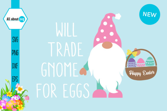 Will Trade Gnome for Eggs Graphic Crafts By All About Svg
