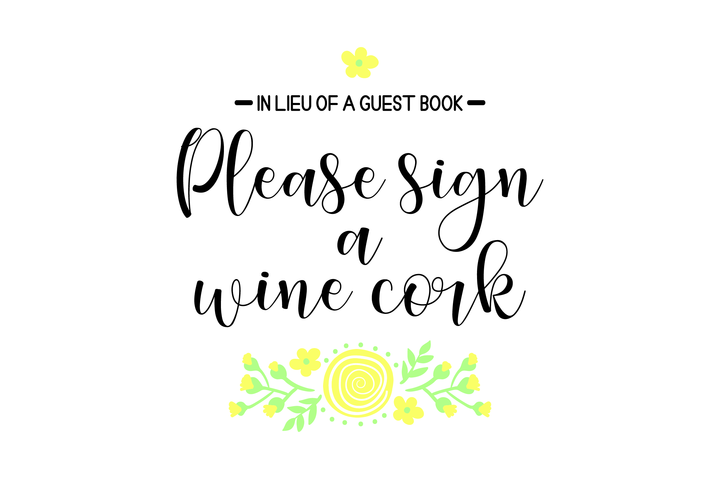Download Free In Lieu Of A Guest Book Please Sign A Wine Cork Svg Cut File By for Cricut Explore, Silhouette and other cutting machines.