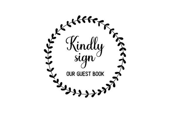 Kindly Sign Our Guest Book Wedding Craft Cut File By Creative Fabrica Crafts