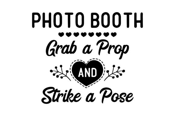 Photo Booth Grab a Prop and Strike a Pose Hochzeit Plotterdatei von Creative Fabrica Crafts
