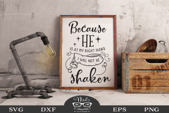 Because He is at My Right Hand Graphic Crafts By Nerd Mama Cut Files