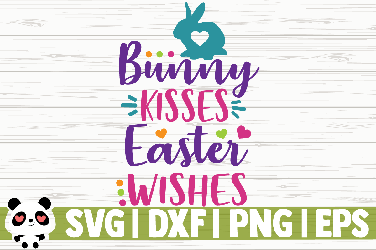 Download Free Bunny Kisses Easter Wishes Grafico Por Creativedesignsllc for Cricut Explore, Silhouette and other cutting machines.