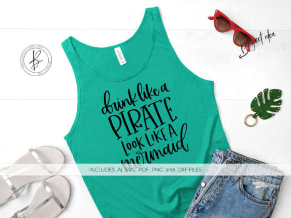 Print on Demand: Drink Like a Pirate Look Like a Mermaid Graphic Crafts By BeckMcCormick