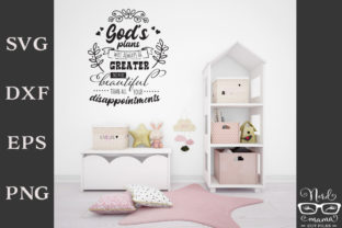God's Plans Will Always Be Greater Graphic Crafts By Nerd Mama Cut Files