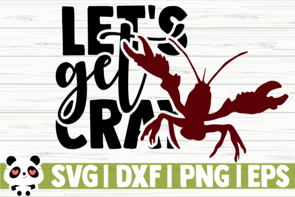 Let S Get Cray Graphic By Creativedesignsllc Creative Fabrica