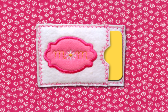 Mom ITH Gift Card Holder Applique Embroidery Download