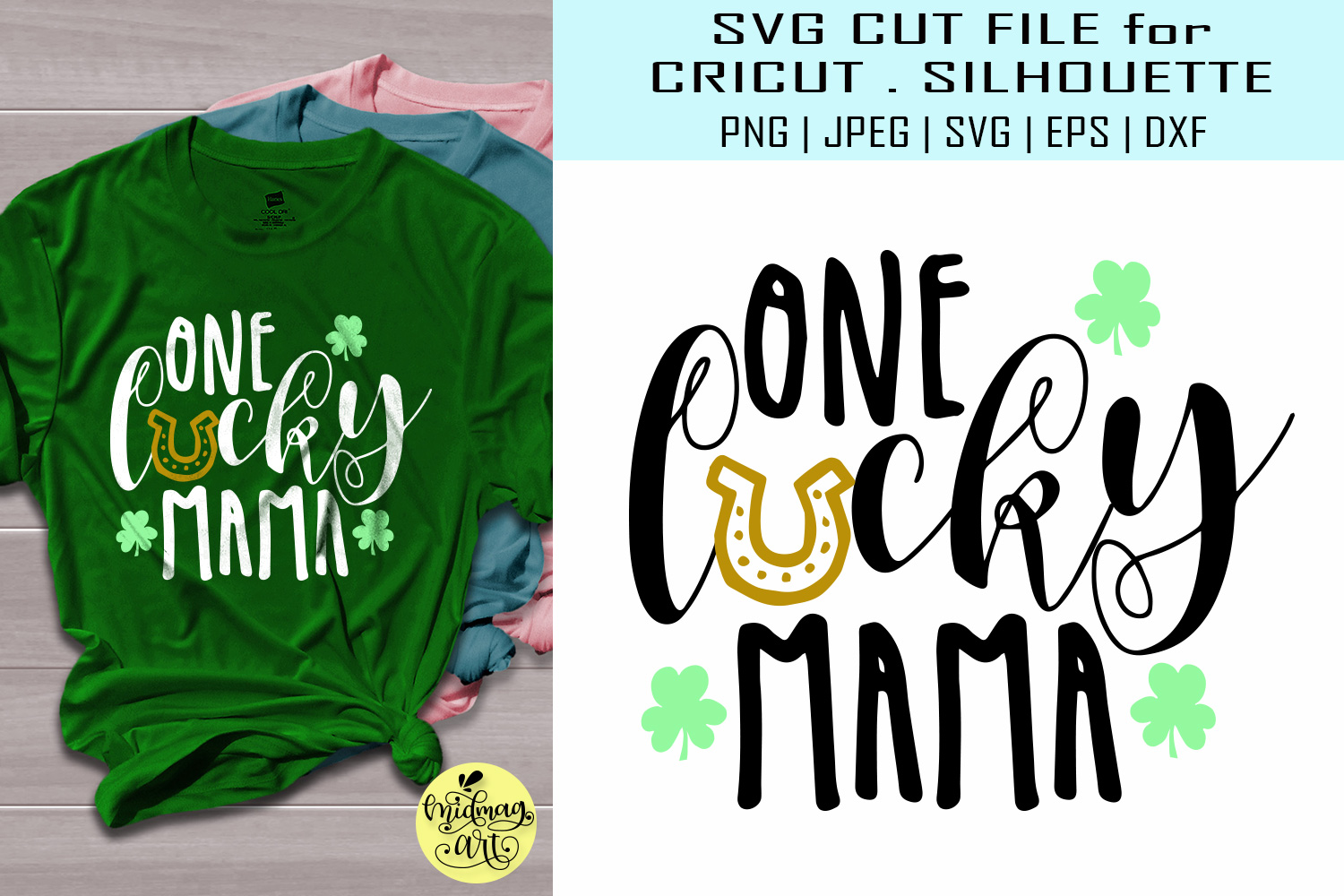 Download Free One Lucky Mama St Pattys Day Graphic By Midmagart Creative for Cricut Explore, Silhouette and other cutting machines.
