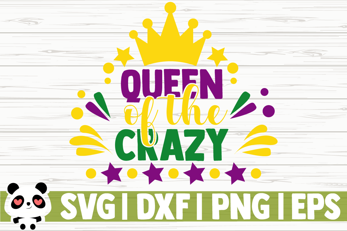 Download Free Queen Of The Crazy Grafico Por Creativedesignsllc Creative Fabrica for Cricut Explore, Silhouette and other cutting machines.