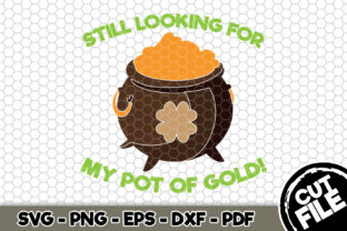 Download Free Still Looking For My Pot Of Gold Graphic By Svgexpress SVG Cut Files
