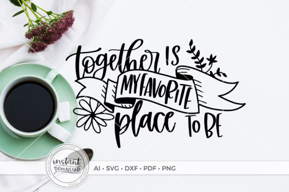 Print on Demand: Together is My Favorite Place to Be Graphic Crafts By BeckMcCormick