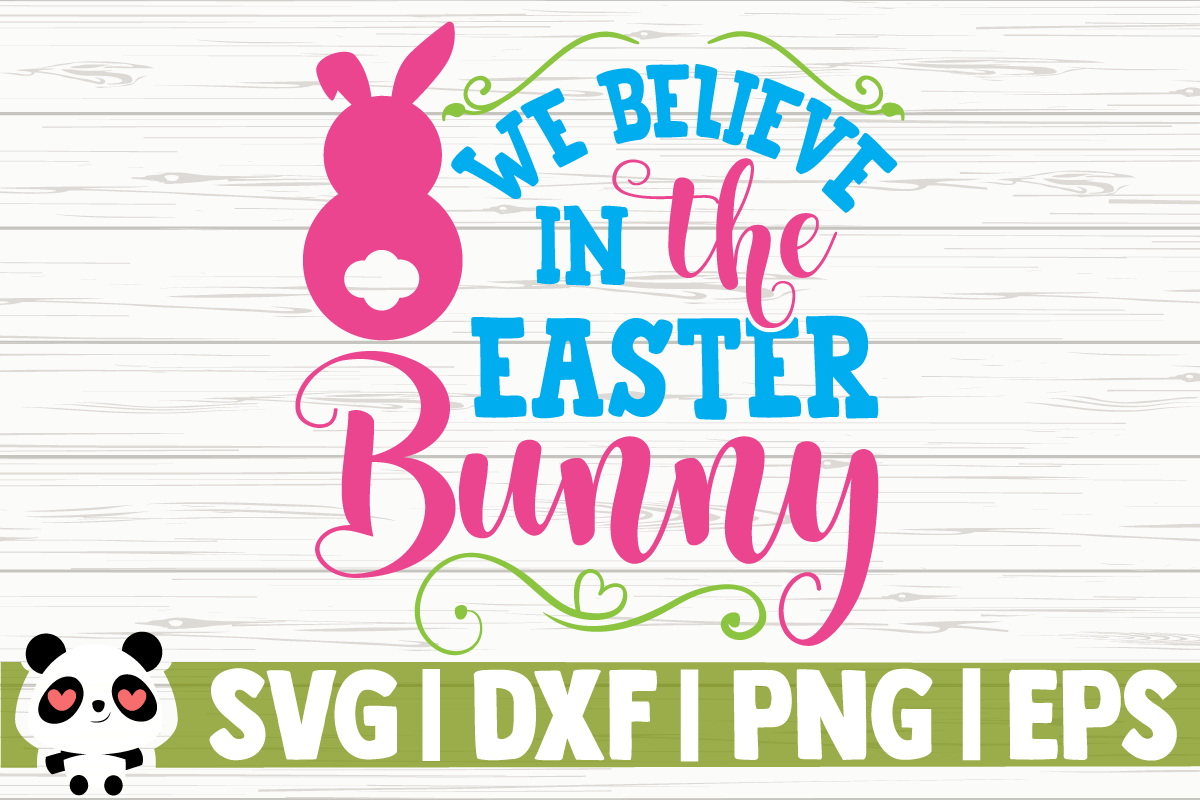 Download Free We Believe In The Easter Bunny Graphic By Creativedesignsllc for Cricut Explore, Silhouette and other cutting machines.