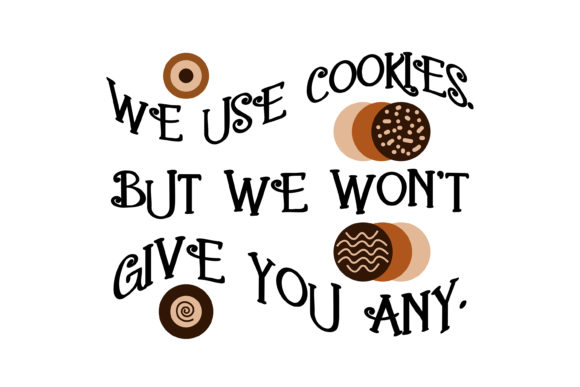 We Use Cookies Vector Quote Graphic By Vessto Creative Fabrica