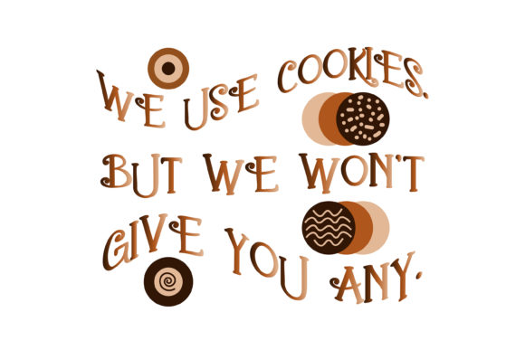 Download Free We Use Cookies Vector Quote Graphic By Vessto Creative Fabrica for Cricut Explore, Silhouette and other cutting machines.