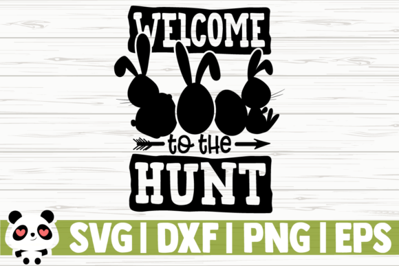 Download Free Welcome To The Hunt Grafico Por Creativedesignsllc Creative for Cricut Explore, Silhouette and other cutting machines.