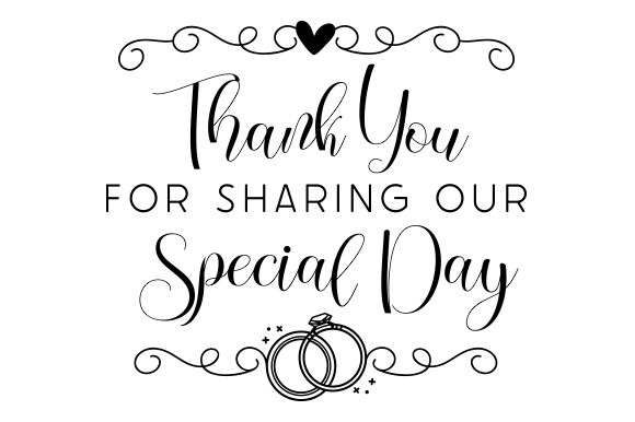 Thank You for Sharing Our Special Day Wedding Craft Cut File By Creative Fabrica Crafts