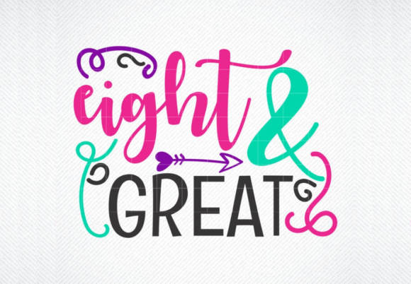 Download Free Eight And Great Graphic By Svg Den Creative Fabrica for Cricut Explore, Silhouette and other cutting machines.