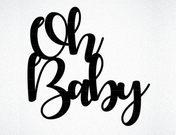 Download Free Oh Baby Cake Topper Graphic By Svg Den Creative Fabrica for Cricut Explore, Silhouette and other cutting machines.