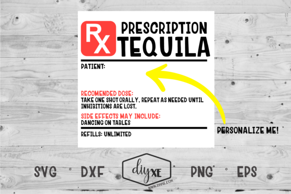 Download Free Prescription Tequila Label Graphic By Sheryl Holst Creative for Cricut Explore, Silhouette and other cutting machines.