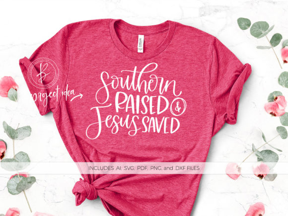 Print on Demand: Southern Raised Jesus Saved Graphic Crafts By BeckMcCormick - Image 1
