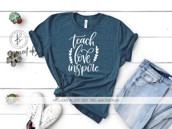 Download Free Teach Love Inspire Graphic By Beckmccormick Creative Fabrica for Cricut Explore, Silhouette and other cutting machines.