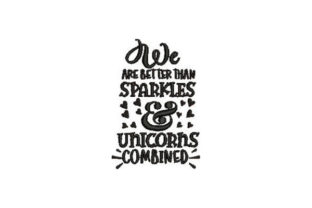 We Are Better Than Sparkles Babies & Kids Quotes Embroidery Design By Embroidery Designs