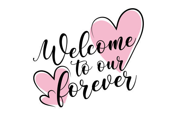 Welcome to Our Forever Wedding Craft Cut File By Creative Fabrica Crafts