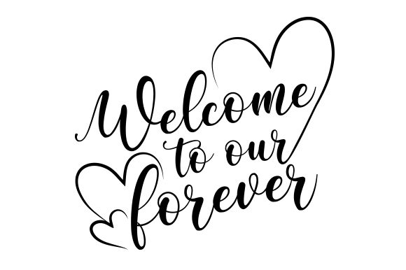 Download Free Welcome To Our Forever Svg Cut File By Creative Fabrica Crafts for Cricut Explore, Silhouette and other cutting machines.