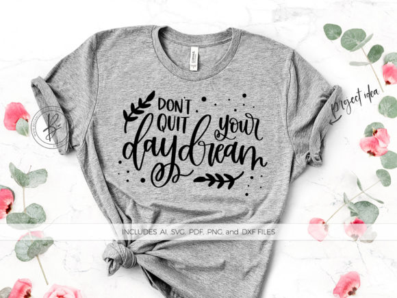 Download Free Don T Quit Your Daydream Graphic By Beckmccormick Creative Fabrica for Cricut Explore, Silhouette and other cutting machines.