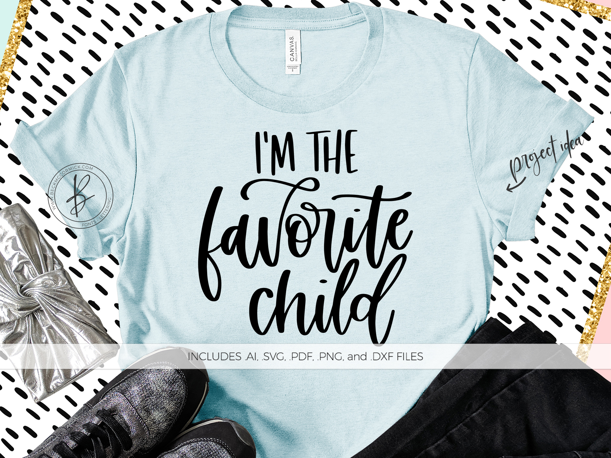 Download Free I M The Favorite Child Graphic By Beckmccormick Creative Fabrica for Cricut Explore, Silhouette and other cutting machines.