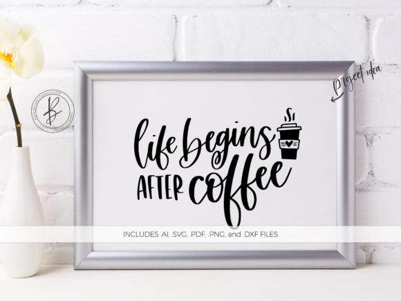 Download Free Life Begins After Coffee Graphic By Beckmccormick Creative Fabrica for Cricut Explore, Silhouette and other cutting machines.