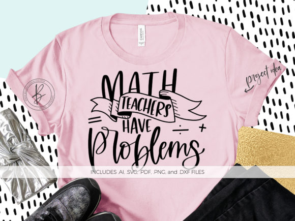 Print on Demand: Math Teachers Have Problems Graphic Crafts By BeckMcCormick
