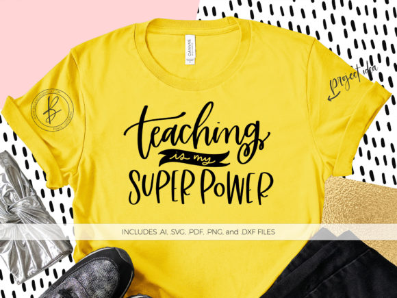 Teaching Is My Superpower Graphic By Beckmccormick Creative