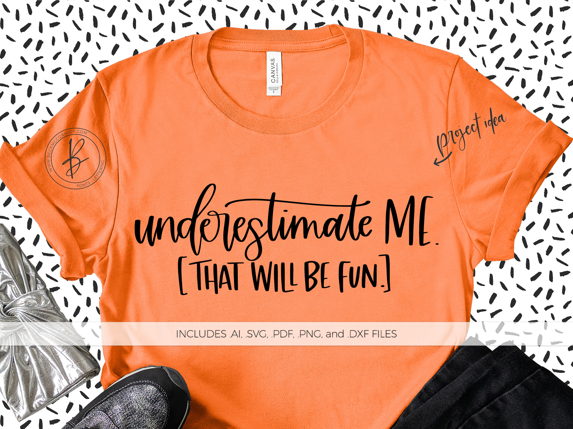 Download Free Underestimate Me That Will Be Fun Graphic By Beckmccormick for Cricut Explore, Silhouette and other cutting machines.