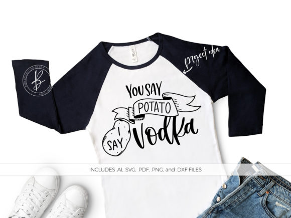 Print on Demand: You Say Potato I Say Vodka Graphic Crafts By BeckMcCormick