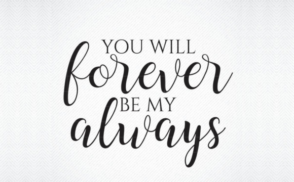Download Free You Will Forever Be My Always Graphic By Svg Den Creative Fabrica for Cricut Explore, Silhouette and other cutting machines.