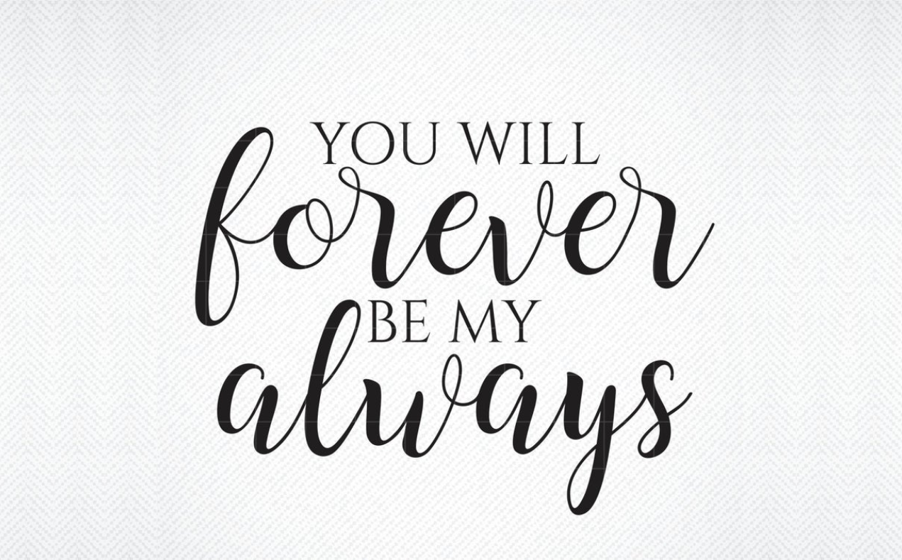Download Free You Will Forever Be My Always Graphic By Svg Den Creative Fabrica SVG Cut Files