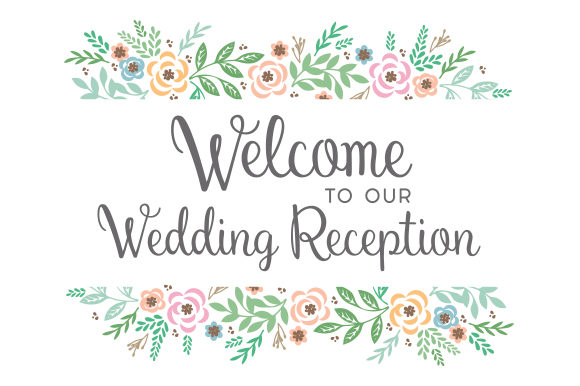 Download Free Welcome To Our Wedding Reception Svg Cut File By Creative Fabrica Crafts Creative Fabrica for Cricut Explore, Silhouette and other cutting machines.