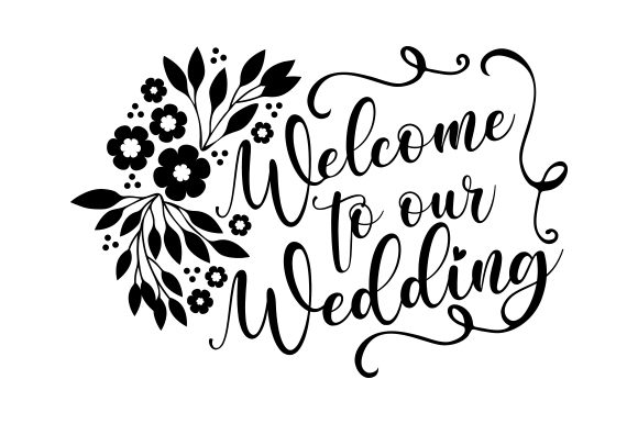 Welcome to Our Wedding Wedding Craft Cut File By Creative Fabrica Crafts