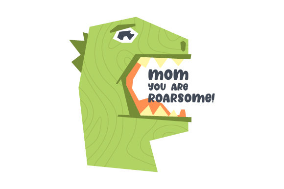 Download Free Mom You Are Roarsome Svg Cut File By Creative Fabrica Crafts for Cricut Explore, Silhouette and other cutting machines.