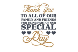 Thank You to All of Our Family and Friends for Being Part of Our Special Day Wedding Craft Cut File By Creative Fabrica Crafts