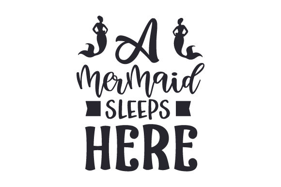 Download Free A Mermaid Sleeps Here Svg Cut File By Creative Fabrica Crafts for Cricut Explore, Silhouette and other cutting machines.