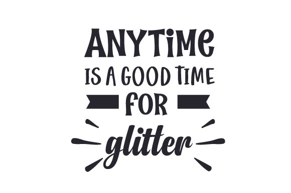 Anytime is a Good Time for Glitter Fairy tales Craft Cut File By Creative Fabrica Crafts
