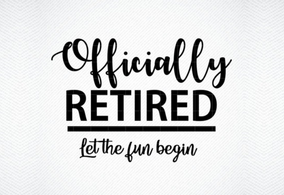 Print on Demand: Officially Retired Let the Fun Begin Graphic Crafts By SVG DEN