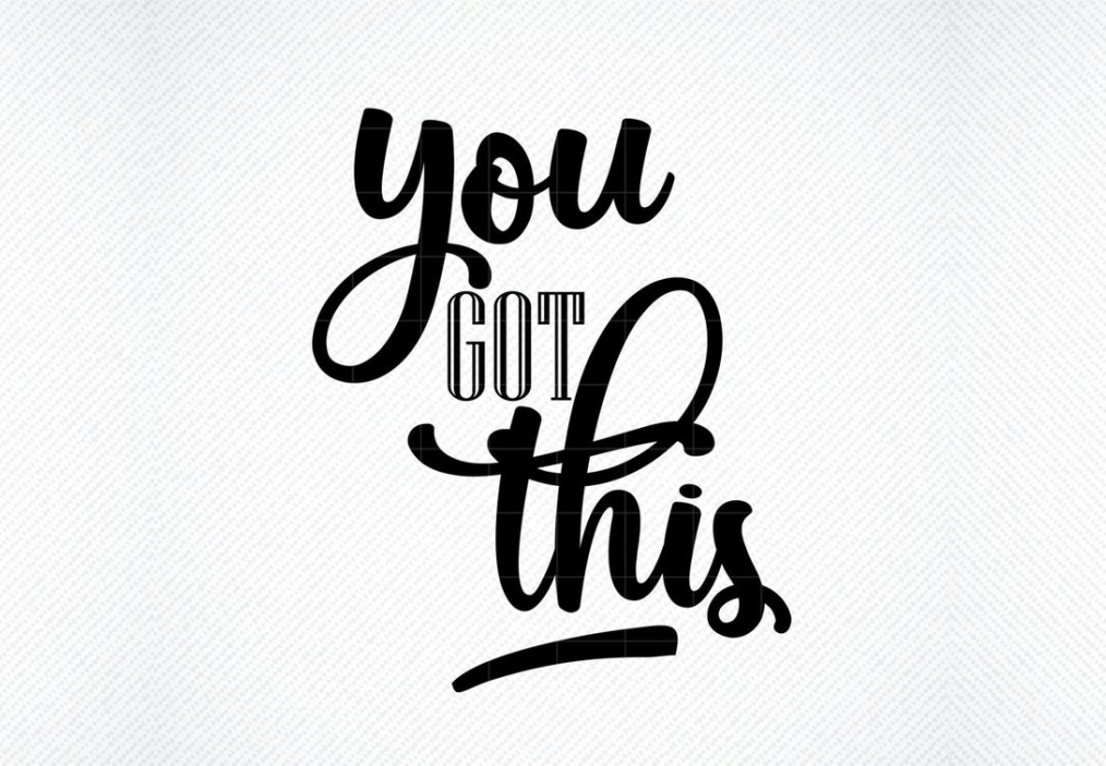 Download Free You Got This Graphic By Svg Den Creative Fabrica for Cricut Explore, Silhouette and other cutting machines.