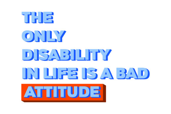 The Only Disability in Life is a Bad Attitude Bewusstsein Plotterdatei von Creative Fabrica Crafts